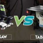 Track Saw Vs Table Saw: Which One Is The Winner?