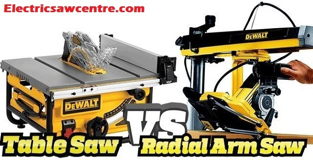 Radial Arm Saw Vs Table Saw - Which One Is Worth Owning?